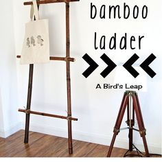 A Bird's Leap: DIY Bamboo Ladder