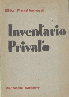 PAGLIARANI Elio, Inventario privato. Milano,  Veronelli Editore,  1959 - Prima edizione (First Edition)