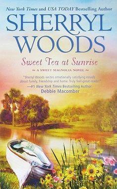 Sweet Tea at Sunrise (The Sweet Magnolias #6)  by Sherryl Woods