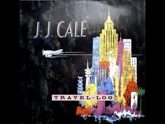 J.J. CALE - Travel- Log (Full Vinyl) - YouTube