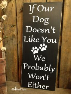 """Dog Lovers Sign """"If Our Dog Doesn't Like You, We Probably Won't Either"""" 10""""X24"""" Wood Sign Subway Word Art by The Word Sister by TheWordSister on Etsy"""