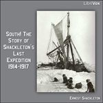 South! The Story of Shackleton's Last Expedition 1914-1917    by Ernest Shackleton (1874-1922)