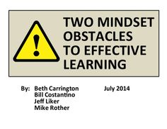 Two Mindset Obstacles to Effective Learning by Mike Rother via slideshare