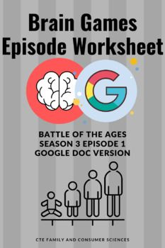 Worksheet Created To Use With Battle Of The Ages Episode Of Brain Games Season 3 Episode 1 The Workshee Brain Games Family And Consumer Science Stress Tests