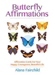 Butterfly Affirmations #butterflies #AlanaFairchild #affirmations