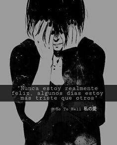 Nunca estoy realmente feliz.