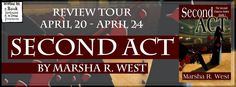 A Good Book Can Change Your View For Life: Second Act  [Second Chances, #1] by Marsha R. West...