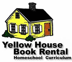 Yellow House Book Rental is primarily a homeschool curriculum, rental service. We also offer, purchase new & used, try before you buy, download, sell back and