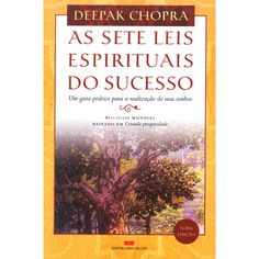 ♡ As sete leis espirituais do sucesso, de Deepak Chopra