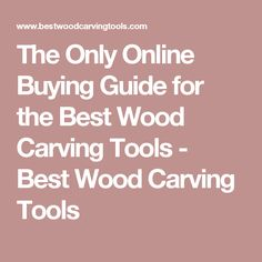 The Only Online Buying Guide for the Best Wood Carving Tools - Best Wood Carving Tools