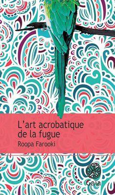Farooki Roopa - L'art acrobatique de la fugue