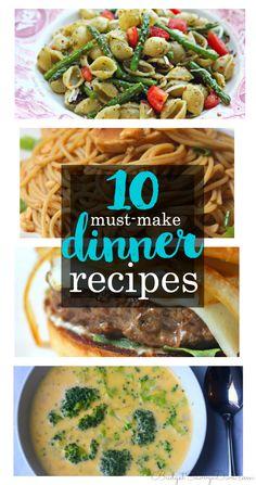10 Must-Make Dinner Recipes!