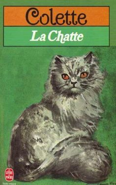 """Book Cover, """"The Cat,"""" or """"La Chatte"""" by Colette. A love triangle between woman, man.and.his cat. Vintage Cat, Vintage Books, Colette, The Pussycat, Cat Character, Cat Boarding, Pretty Cats, Pretty Kitty, Baby Cats"""