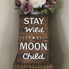 Stay Wild Moon Child!  3/4 Wood - Stained Kona Brown 10x16 1/4 Laser Cut Letters : White