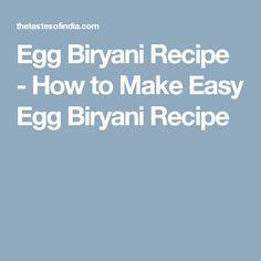 Egg Biryani Recipe - How to Make Easy Egg Biryani Recipe