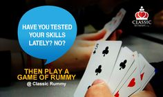Have you tested your skills lately? No? Then play a game of rummy @ Classic Rummy and hone your skills.   #rummy #rummytips #rummytricks #rummystrategies #rummyskills #classicrummy #skills