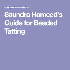 Saundra Hameed's Guide for Beaded Tatting