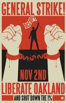 Oakland General Strike # occuprint: posters from the occupy movement Protest Posters, Political Posters, Political Art, Voting Posters, General Strike, Timeline Design, Liberal Logic, Europe, Fight For You