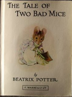 The Tale Of Two Bad Mice by Beatrix Potter.or anything else by Potter Beatrix Potter Books, Susan Wheeler, Beatrice Potter, Peter Rabbit And Friends, Vintage Children's Books, Childrens Books, My Books, Literature, Lettering