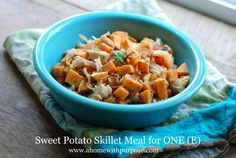 Sweet Potato Skillet Meal for ONE~  THM E, Gluten Free, Diary Free. Easy lunch idea!