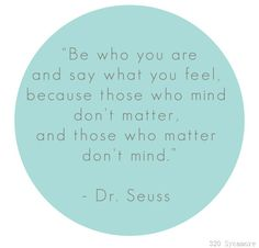 Dr. Seuss be who you are