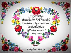 A gyermeket Good Sentences, Hungarian Embroidery, Happy Kids, Diy Crochet, Wall Sticker, Hungary, Free Personals, Diy And Crafts, Life Quotes