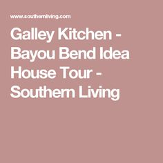 Galley Kitchen - Bayou Bend Idea House Tour - Southern Living