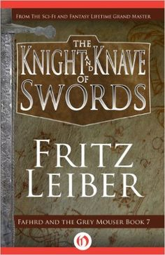 AmazonSmile: The Knight and Knave of Swords (Fafhrd and the Gray Mouser Book 7) eBook: Fritz Leiber: Kindle Store