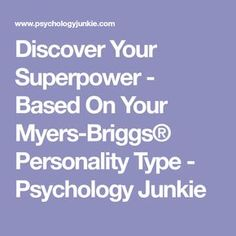 Discover Your Superpower - Based On Your Myers-Briggs® Personality Type - Psychology Junkie