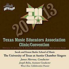 2013 Texas Music Educators Association (TMEA): University of Texas at Austin Chamber Singers-James Morrow-Mark Records