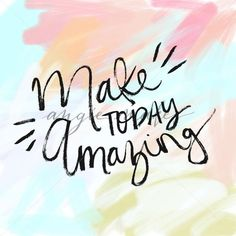 Make Today Amazing Hand Lettering Quote - The Angie Makes Stock Shop