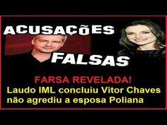 FARSA REVELADA! Laudo IML concluiu Vitor Chaves não agrediu a esposa Pol...