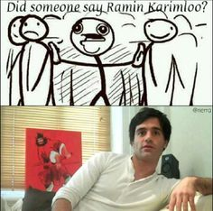DID SOMEONE SAY RAMIN KARIMLOO?!?