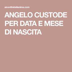 ANGELO CUSTODE PER DATA E MESE DI NASCITA