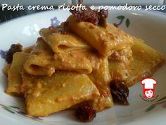 Pasta crema di ricotta e pomodoro secco - La cucina di nonna Rita
