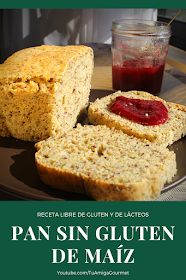 Recipe: Corn Gluten Free Bread- Check here how to prepare a delicious gluten-free or dairy-free bread, ideal for sandwiches and to spread it with your favorite jam # SinLácteos - Dairy Free Bread, Gluten Free Pasta, Lactose Free, Gluten Free Baking, Gluten Free Dinner, Gluten Free Recipes, Gluten Free Cornbread, Gluten Free Chocolate Chip Cookies, Pan Bread