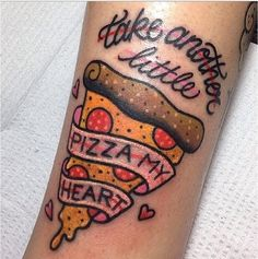 pizza tattoo: because pizza is forever. take another little pizza my skin. Food Tattoos, Funny Tattoos, Leg Tattoos, Pizza Tattoo, Essen Tattoos, Tattoo Apprenticeship, Kawaii Tattoo, Creative Tattoos, Piercing Tattoo