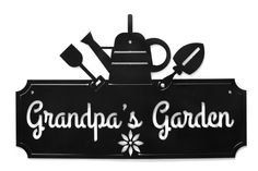 Hey, I found this really awesome Etsy listing at https://www.etsy.com/listing/130615000/grandpas-garden-metal-art-sign