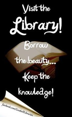 """booksdirect:  """"Visit the library! Borrow the beauty … Keep the knowledge!"""" Library Humor, Library Quotes, Library Posters, Library Books, Library Card, Library Ideas, Library Signs, Library Events, Library Inspiration"""