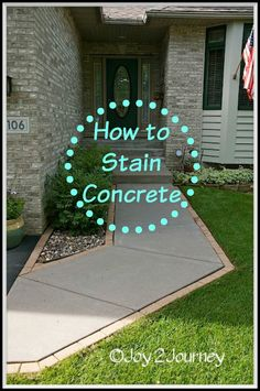 How to stain concrete and give your home some curb appeal