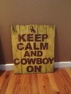 Keep Calm and Cowboy On by aubdaydesigns on Etsy Western Crafts, Western Decor, Cowboy Party, Cowboy And Cowgirl, Wood Projects, Projects To Try, Wood Crafts, Diy Crafts, Wyoming Cowboys