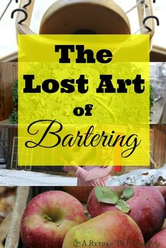 """So many people now days hardly know what the term """"bartering"""" means, and yet it was the MAIN trade resource of our not-so-distant ancestors. Incorporate a barter day in your fall festival. Homestead Survival, Survival Prepping, Emergency Preparedness, Survival Skills, Survival Weapons, Homestead Farm, Survival Stuff, Living Off The Land, Back To Basics"""