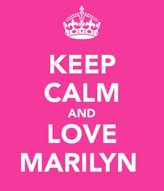 Keep Calm and Love Marilyn