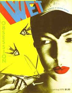 History of Visual Communications - American New Wave - Wet Magazine Cover Art by Artist Unknown 1978
