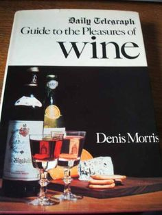 Daily Telegraph Guide to the Pleasures of Wine -- Want to know more, click on the image. (This is an affiliate link)