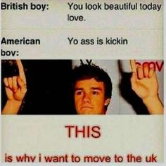 When I get married, I'm gonna move to the UK or Ireland cuz I want my kids to grow up with people talking like that!
