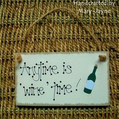 ANYTIME IS WINE TIME! Wooden Plaque Sign Gift with wine bottle embellishment Han £5.95