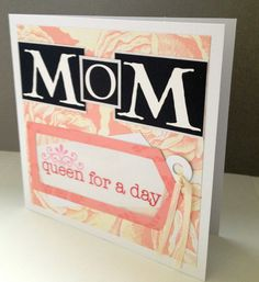 Mother's Day Card  Queen for a Day by ScrapsandStraps on Etsy, $4.00
