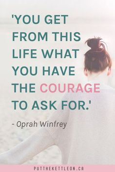 """Oprah Winfrey has so many quotes to offer you inspiration and motivation to make the most of your life. This Oprah Winfrey quote is no different - """"You get from this life what you have the courage to ask for."""" #oprah #oprahwinfrey #quotestoliveby #selfcaretips #inspiringquotes #quotesforyou #loveyourself #selflovequotes #lifelessons #lifebalance #happiness Oprah Quotes, Self Love Quotes, Quotes To Live By, Life Quotes, Funny Quotes, Change Quotes, Attitude Quotes, Quotes Quotes, Qoutes"""