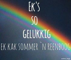 Ek's so gelukkig ek kak sommer 'n reenboog Best Quotes, Funny Quotes, Life Quotes, Awesome Quotes, 2 Sides To Every Story Quotes, African Jokes, Inspiring Quotes About Life, Inspirational Quotes, Afrikaanse Quotes